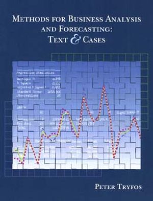Methods for Business Analysis and Forecasting: Text and Cases