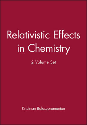 Relativistic Effects in Chemistry, 2 Volume Set