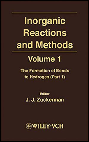 Inorganic Reactions and Methods, Volume 1, The Formation of Bonds to Hydrogen (Part 1)