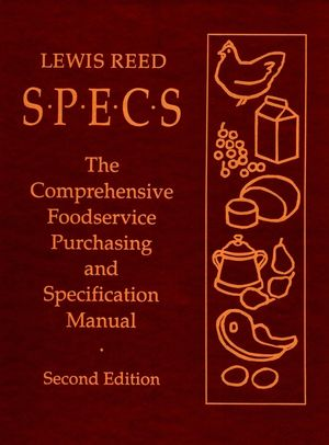 Specs: The Comprehensive Foodservice Purchasing and Specification Manual, 2nd Edition