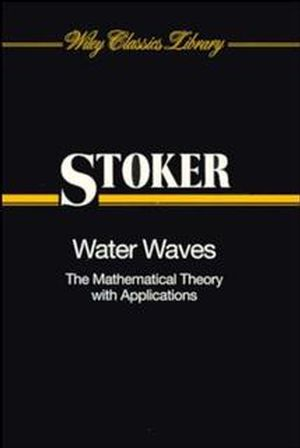 Water Waves: The Mathematical Theory with Applications (0471570346) cover image