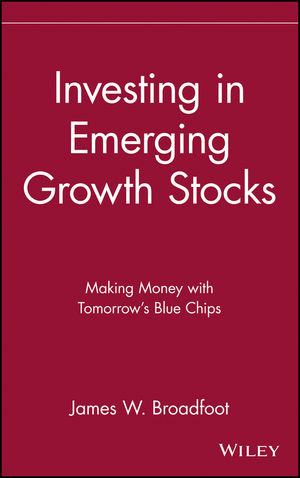 Investing in Emerging Growth Stocks: Making Money with Tomorrow's Blue Chips