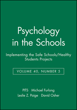 Psychology in the Schools, Volume 40, Number 5, Implementing the Safe Schools/Healthy Students Projects