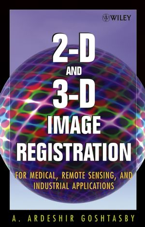 2-D and 3-D Image Registration: for Medical, Remote Sensing, and Industrial Applications (0471649546) cover image