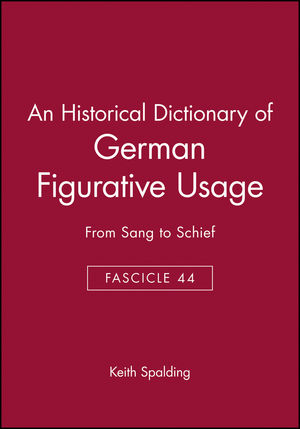 An Historical Dictionary of German Figurative Usage, Fascicle 44: From Sang to Schief