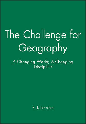 The Challenge for Geography: A Changing World; A Changing Discipline