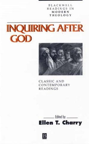 Inquiring After God: Classic and Contemporary Readings (0631205446) cover image