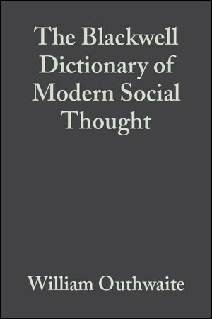 The Blackwell Dictionary of Modern Social Thought, 2nd Edition