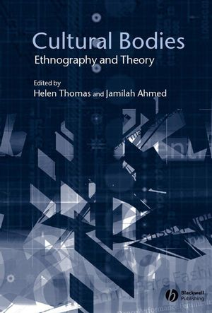 Cultural Bodies: Ethnography and Theory (0631225846) cover image