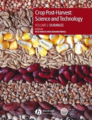 Crop Post-Harvest: Science and Technology, Volume 2, Durables: Case Studies in the handling and storage of durable commodities (0632057246) cover image