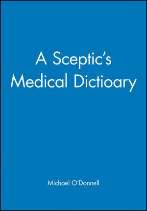 A Sceptic's Medical Dictioary