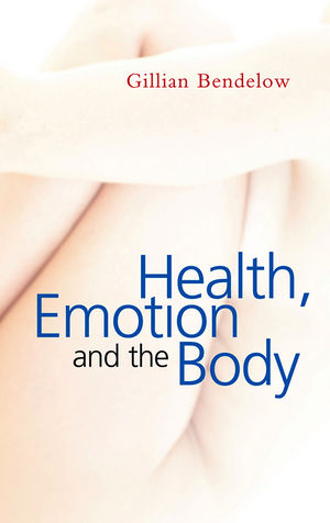 Health, Emotion and The Body (0745636446) cover image