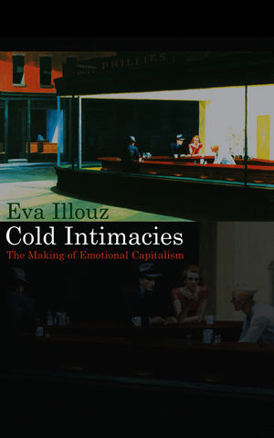 Cold Intimacies: The Making of Emotional Capitalism (0745639046) cover image