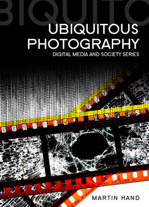 Ubiquitous Photography (0745647146) cover image