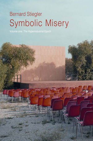 Symbolic Misery- Volume 1: The Hyperindustrial Epoch