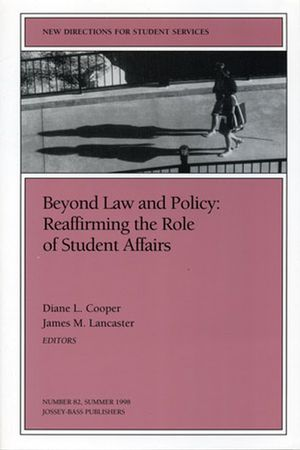 Beyond Law and Policy: Reaffirming the Role of Student Affairs: New Directions for Student Services, Number 82 (0787942146) cover image