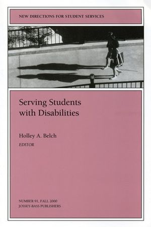Serving Students with Disabilities: New Directions for Student Services, Number 91 (0787954446) cover image