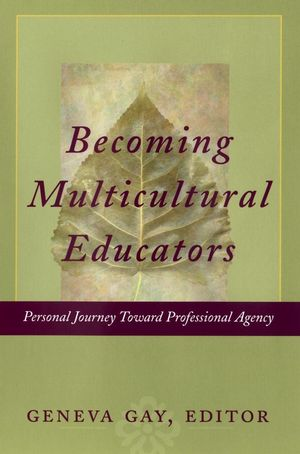 Becoming Multicultural Educators: Personal Journey Toward Professional Agency (0787965146) cover image
