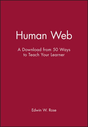 Human Web: A Download from 50 Ways to Teach Your Learner