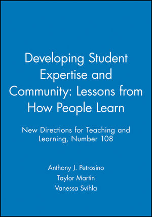 Developing Student Expertise and Community: Lessons from How People Learn: New Directions for Teaching and Learning, Number 108 (0787995746) cover image