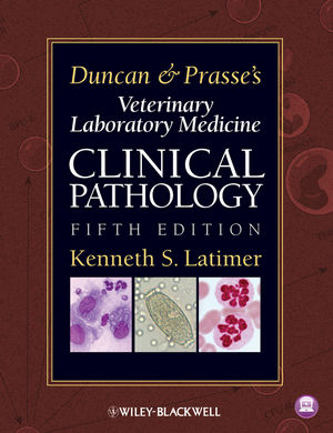 Duncan and Prasse's Veterinary Laboratory Medicine: Clinical Pathology, 5th Edition