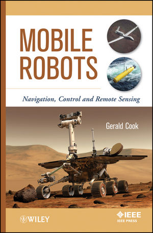 Mobile Robots: Navigation, Control and Remote Sensing (1118029046) cover image