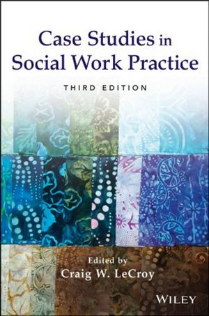 Case Studies in Social Work Practice, 3rd Edition