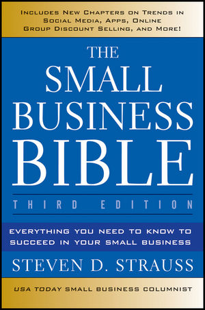 The Small Business Bible: Everything You Need to Know to Succeed in Your Small Business, 3rd Edition (1118135946) cover image
