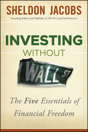 Investing without Wall Street: The Five Essentials of Financial Freedom