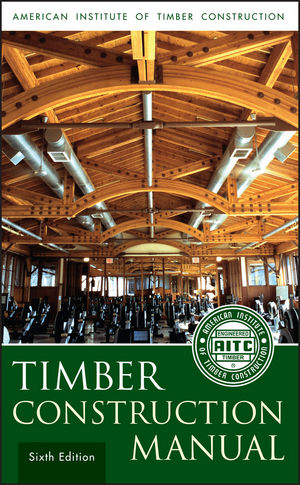 Timber Construction Manual, 6th Edition (1118279646) cover image