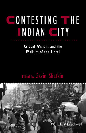 Contesting the Indian City: Global Visions and the Politics of the Local (1118295846) cover image