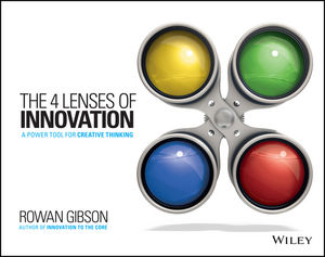 Book Cover Image for The Four Lenses of Innovation: A Power Tool for Creative Thinking