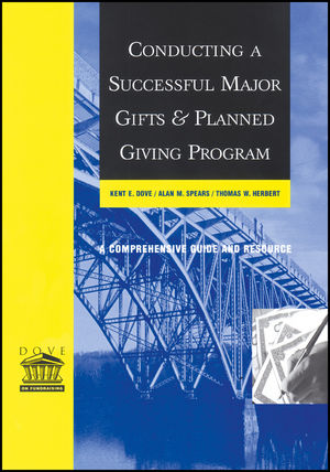 Conducting a Successful Major Gifts and Planned Giving Program: A Comprehensive Guide and Resource