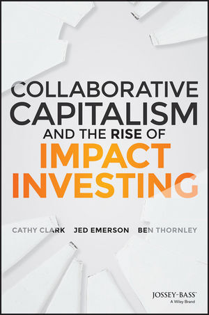 Collaborative Capitalism and the Rise of Impact Investing (1118862546) cover image