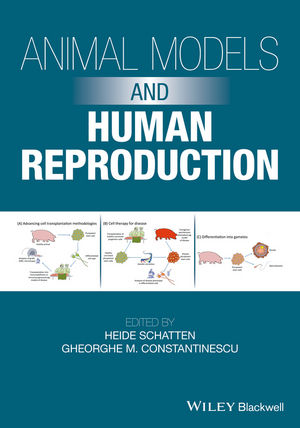Animal Models and Human Reproduction: Cell and Molecular Approaches with Reference to Human Reproduction (1118881346) cover image