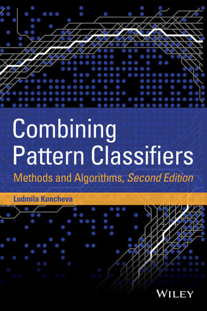 Combining Pattern Classifiers: Methods and Algorithms, 2nd Edition (1118914546) cover image