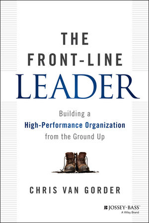 The Front Line Leader: Building A High Performance Organization From The  Ground Up  Line Leader