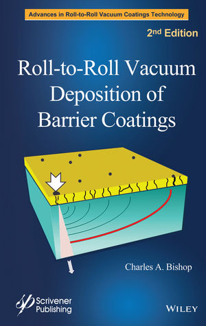 Roll-to-Roll Vacuum Deposition of Barrier Coatings, 2nd Edition