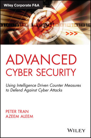 Advanced Cyber Security: Using Intelligence Driven Counter Measures to Defend Against Cyber Attacks