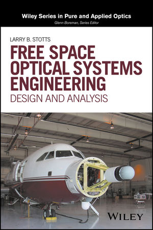 Free Space Optical Systems Engineering: Design and Analysis (1119279046) cover image