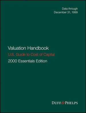 Valuation Handbook - U.S. Guide to Cost of Capital, 2000 U.S. Essentials Edition