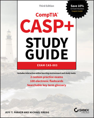 CASP+ CompTIA Advanced Security Practitioner Study Guide: Exam CAS-003, 3rd Edition