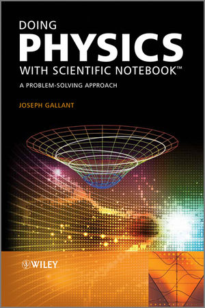 Doing Physics with Scientific Notebook: A Problem Solving Approach (1119941946) cover image