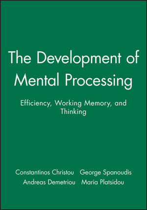 The Development of Mental Processing: Efficiency, Working Memory, and Thinking (1405108746) cover image