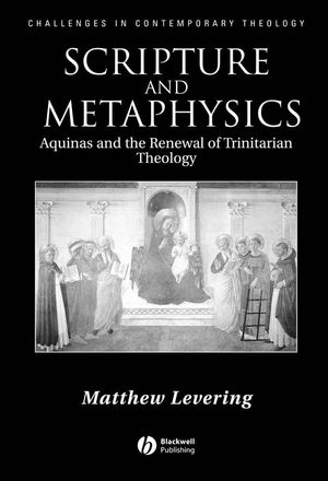 Scripture and Metaphysics: Aquinas and the Renewal of Trinitarian Theology (1405117346) cover image