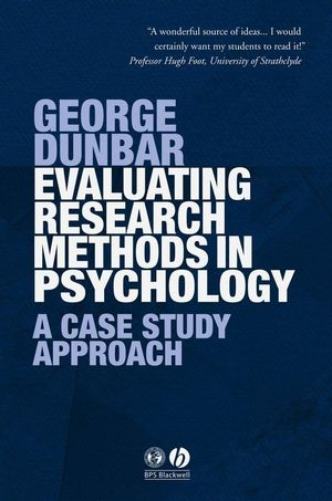 Evaluating Research Methods in Psychology: A Case Study Approach