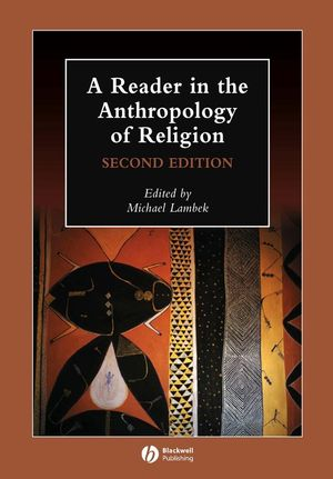 A Reader in the Anthropology of Religion, 2nd Edition (1405136146) cover image
