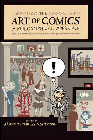 The Art of Comics: A Philosophical Approach (1444334646) cover image