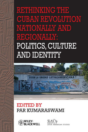 Rethinking the Cuban Revolution Nationally and Regionally: Politics, Culture and Identity (1444361546) cover image