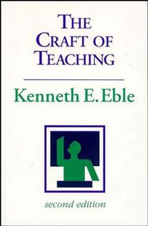 The Craft of Teaching: A Guide to Mastering the Professor